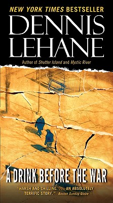 A Drink Before the War By Lehane, Dennis