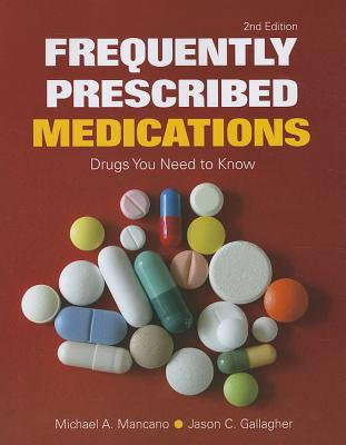 Frequently Prescribed Medications By Mancano, Michael/ Gallagher, Jason C.